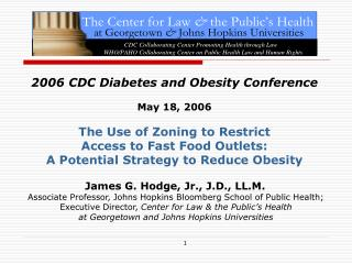 2006 CDC Diabetes and Obesity Conference May 18, 2006  The Use of Zoning to Restrict  Access to Fast Food Outlets:  A Po