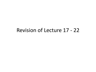 Revision of Lecture 17 - 22