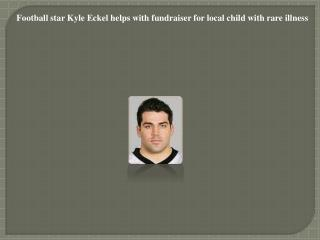 Football star Kyle Eckel helps with fundraiser for local chi