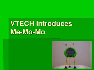 VTECH Introduces Me-Mo-Mo