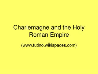 Charlemagne and the Holy Roman Empire