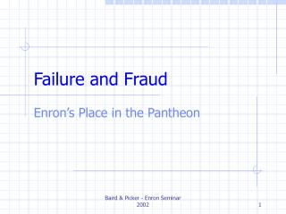 Failure and Fraud
