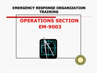 EMERGENCY RESPONSE ORGANIZATION TRAINING