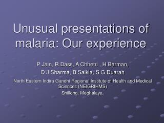 Unusual presentations of malaria: Our experience