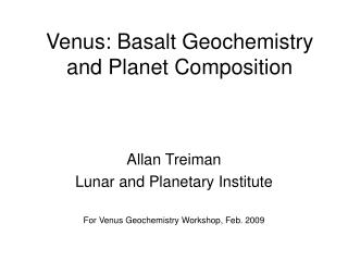 Venus: Basalt Geochemistry and Planet Composition