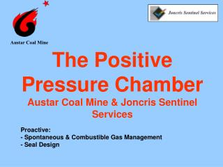 The Positive  Pressure Chamber Austar Coal Mine & Joncris Sentinel Services