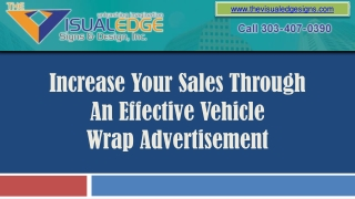 Increase Your Sales Through An Effective Vehicle WrapAdvert