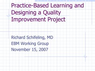 Practice-Based Learning and Designing a Quality Improvement Project