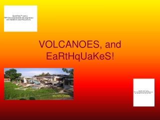 VOLCANOES, and EaRtHqUaKeS!