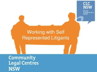 Working with Self Represented Litigants