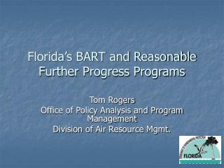Florida's BART and Reasonable Further Progress Programs