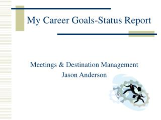 My Career Goals-Status Report