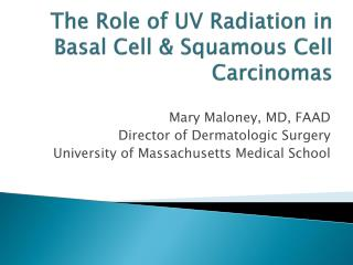 The Role of UV Radiation in Basal Cell &  Squamous  Cell Carcinomas