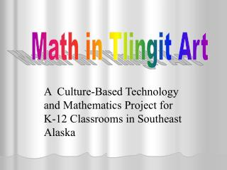 PowerPoint Presentation - Math in Tlingit Art