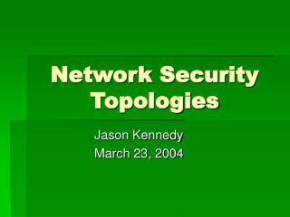 Network Security Topologies