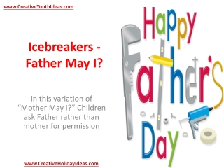 Icebreakers - Father May I?