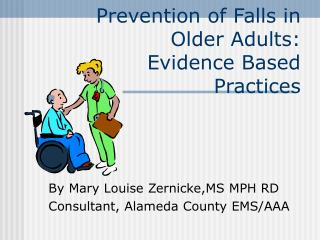 Prevention of Falls in Older Adults:  Evidence Based Practices