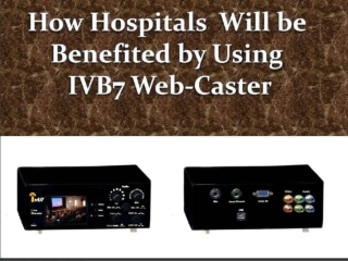 IVB7 Webcaster - Multi Utility Webcasting Device