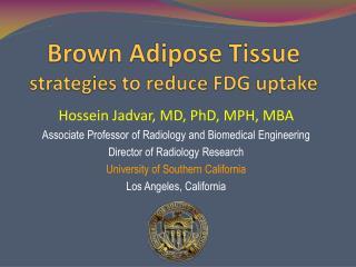 Brown Adipose Tissue strategies to reduce FDG uptake
