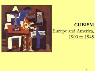 CUBISM Europe and America, 1900 to 1945