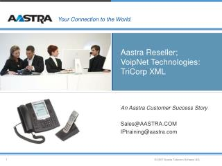 Aastra Reseller; VoipNet Technologies: TriCorp XML