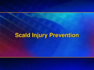 Scald Injury Prevention