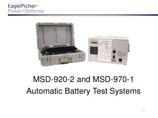 MSD-920-2 and MSD-970-1 Automatic Battery Test Systems