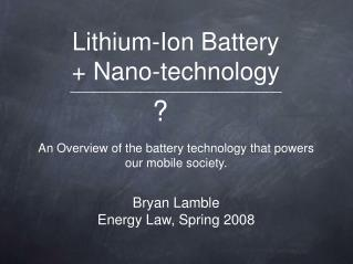 Lithium-Ion Battery  + Nano-technology