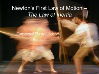 Newton's First Law of Motion –  The Law of Inertia