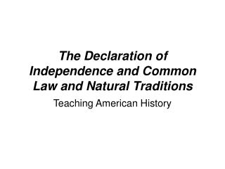 The Declaration of Independence and Common Law and Natural ...