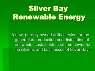 Silver Bay     Renewable Energy