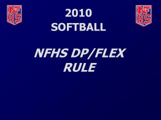 2010        SOFTBALL NFHS DP/FLEX RULE