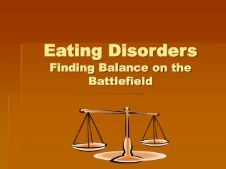 Eating Disorders Finding Balance on the Battlefield