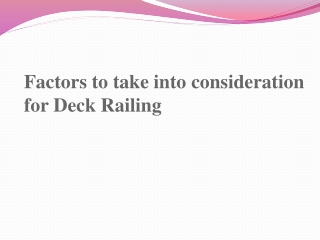 Factors to take into consideration for Deck Railing