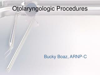 Otolaryngologic Procedures