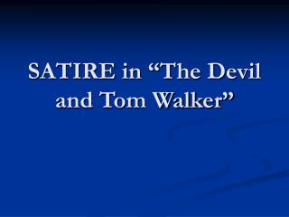 "SATIRE in ""The Devil and Tom Walker"""