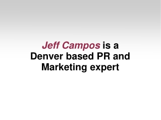 Jeff Campos is a Denver based PR and Marketing expert