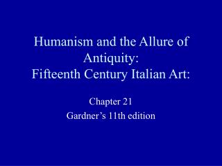 Humanism and the Allure of Antiquity: Fifteenth Century Italian Art:
