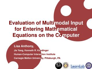 Evaluation of Multi modal Input  for Entering Math ematical  Equations on the Co mputer