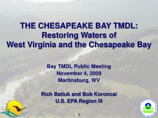 THE CHESAPEAKE BAY TMDL: Restoring Waters of  West Virginia and the Chesapeake Bay