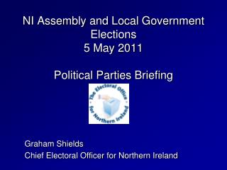 NI Assembly and Local Government Elections  5 May 2011   Political Parties Briefing