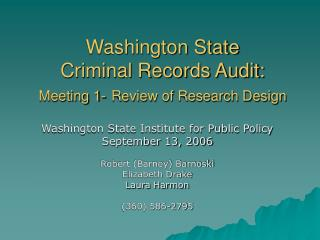 Washington State  Criminal Records Audit: Meeting 1- Review of Research Design