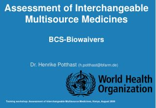 Assessment of Interchangeable Multisource Medicines BCS-Biowaivers