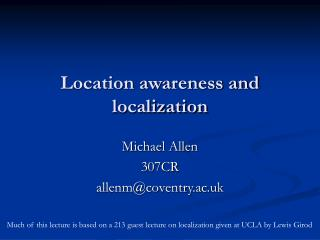 Location awareness and localization