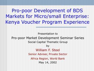 Pro-poor Development of BDS Markets for Micro/small Enterprise: Kenya Voucher Program Experience