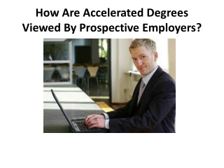How Are Accelerated Degrees Viewed By Prospective Employer