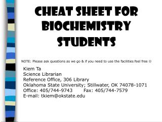 Cheat sheet for Biochemistry Students NOTE: Please ask questions as we go & if you need to use the facilities feel f