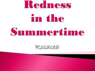 Redness in the Summertime