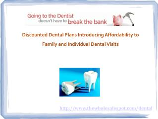 put an end to costly dental visits with a discounted dental