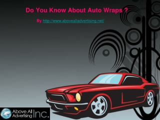Have you ever seen auto wraps?